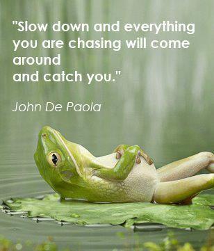 Slow Down…A Bit….