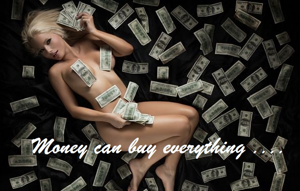 Money can buy everything ?